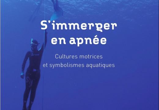 S'IMMERGER EN APNÉE Cultures motrices et symbolismes aquatiques